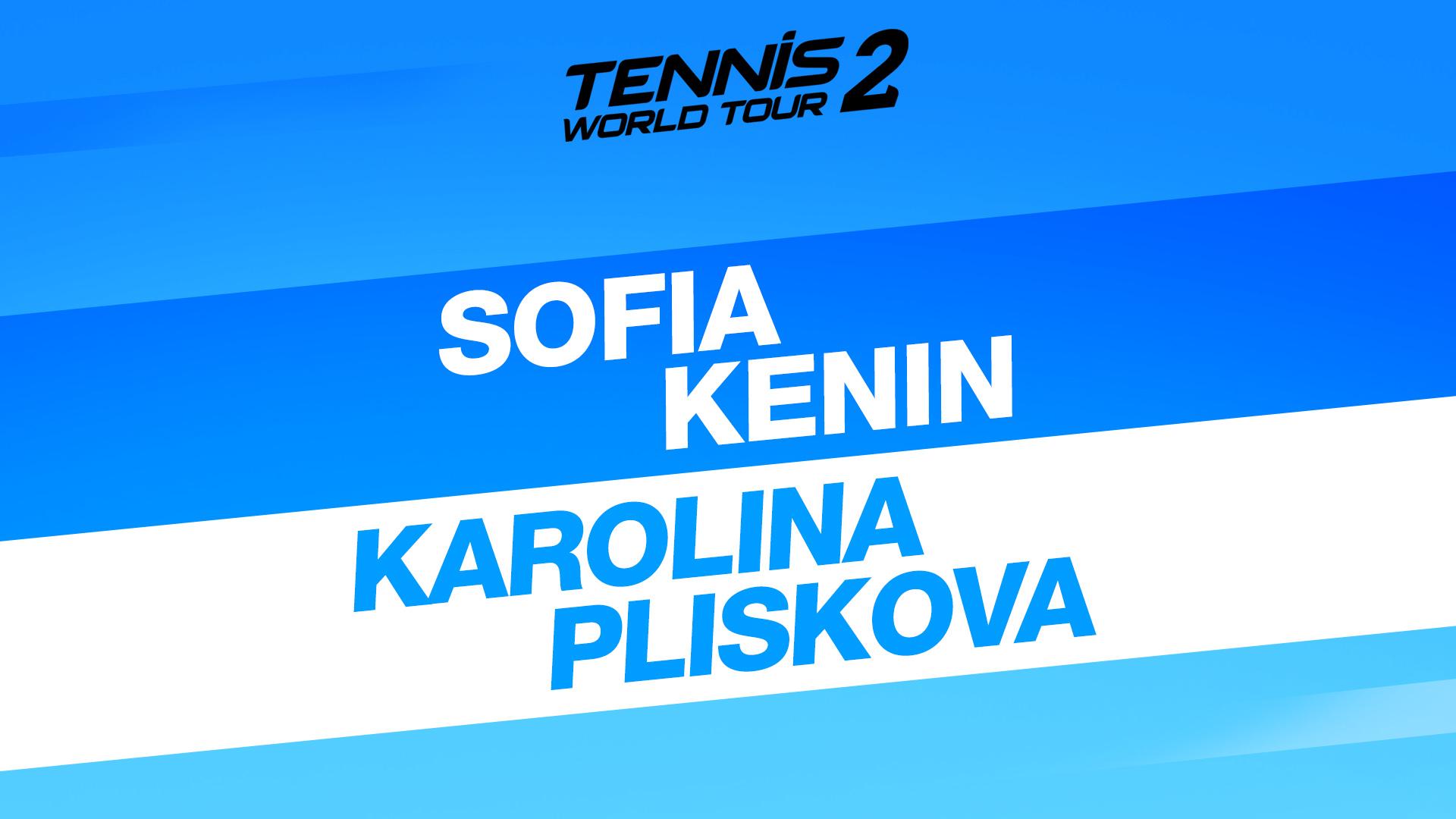 Tennis World Tour 2 - Sofia Kenin & Karolina Pliskova
